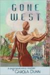 Gone West: A Daisy Dalrymple Mystery - Carola Dunn