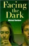 Facing the Dark - Michael Harrison