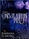The Consolation Prize - Barbara Elsborg
