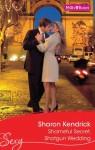 Mills & Boon : Shameful Secret, Shotgun Wedding (Snowkissed and Seduced!) - Sharon Kendrick