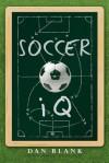 Socceriq: Things That Smart Players Do - Dan Blank