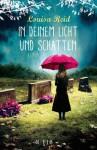 In deinem Licht und Schatten: Roman - Louisa Reid