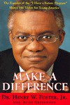 "Make a Difference: The Founder of the ""I Have a Future Program"" Shares His Vision for Young America - Henry W. Foster Jr."
