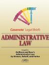 Administrative Law: Keyed to Strauss, Rakoff, Schotland & Farina (Gellhorn & Byse) (Casenote Legal Briefs) - Aspen Publishers