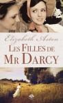 Les Filles de Mr Darcy (Milady romance) (French Edition) - Elizabeth Aston, Leslie Damant-Jeandel