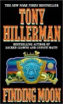 Finding Moon: Novel, A - Tony Hillerman