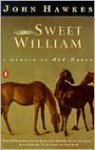 Sweet William: A Memoir of Old Horse - John Hawkes
