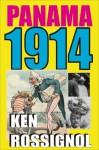 Panama 1914 - Ken Rossignol, Udo J. Keppler