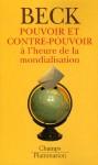 Pouvoir et contre-pouvoir à l'ère de la mondialisation - Ulrich Beck, Aurélie Duthoo