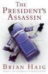 The President's Assassin (Sean Drummond #5) - Brian Haig