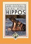 Hippos - Jane Goodall, Miriam Schlein