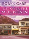 Just Over the Mountain (Grace Valley Trilogy) - Robyn Carr