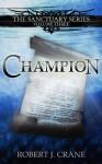 Champion - Robert J. Crane