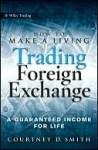 How to Make a Living Trading Foreign Exchange: A Guaranteed Income for Life - Courtney Smith
