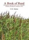 A Book Of Reed: (Phragmites Australis (Cav.) Trin. Ex Steudel, Phragmites Communis Trin.) - S. M. Haslam
