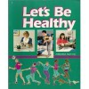 Let's Be Healthy - Matilda Nordtvedt, Delores Shimmin, Stan Shimmin, Terry Breen