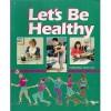 Let's Be Healthy - Matilda Nordtvedt, Delores Shimmin, Stan Shimmin, Terry Breen