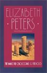 The Snake, the Crocodile & the Dog - Elizabeth Peters, Barbara Rosenblat