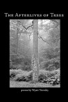 The Afterlives of Trees - Wyatt Townley, Gary Lechliter, Michael Johnson