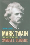 Mark Twain: The Adventures of Samuel L. Clemens - Jerome Loving