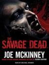 The Savage Dead - Joe McKinney, Michael Kramer