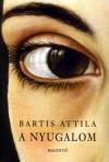 Stillheten - Attila Bartis
