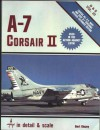 A-7 Corsair II In Detail & Scale - Bert Kinzey