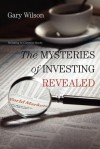 The Mysteries of Investing Revealed - Gary Wilson