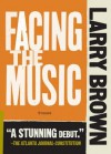 Facing the Music - Larry Brown