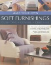 Make Your Own Soft Furnishings: Cushions, Covers, Curtains - Dorothy Wood