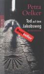 Tod auf dem Jakobsweg - Petra Oelker