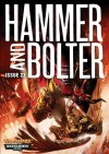 Hammer and Bolter: Issue 23 - Christian Dunn, James Swallow, Dan Abnett, Nik Vincent, Graham McNeill, Graeme Lyon, Rob Sanders
