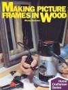 Making Picture Frames In Wood - Manly Banister