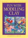 Fun with Modeling Clay (Kids Can Do It) - Barbara Reid