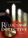 The Reluctant Detective (A Faith Morgan Mystery) - Martha Ockley