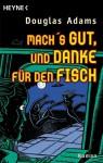 Macht's gut, und danke für den Fisch (Hitchhiker's Guide to the Galaxy, #4) - Douglas Adams, Benjamin Schwarz
