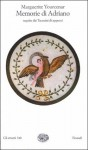 Memorie di Adriano. Seguite dai Taccuini di appunti - Marguerite Yourcenar, Lidia Storoni Mazzolani