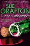 D is for Deadbeat: A Kinsey Malone Novel 4 (Kinsey Millhone Mystery 4) - Sue Grafton