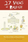 27 Views of Raleigh: The City of Oaks in Prose & Poetry - Wilton Barnhardt