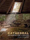 Cathedral: An Illness and a Healing - Bill Henderson
