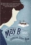 May B. - Caroline Starr Rose