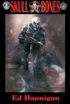 Skull & Bones - Ed Hannigan