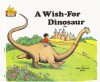 A Wish For Dinosaur - Jane Belk Moncure, Vera Kennedy Gohman
