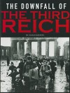 The Downfall Of The Third Reich - Duncan Anderson
