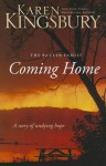 Coming Home: A Story of Undying Hope (Baxter Family) - Karen Kingsbury