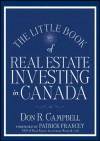 The Little Book of Real Estate Investing in Canada (Little Book, Big Profits) - Don R. Campbell, Patrick Francey