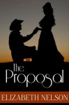 The Proposal (A Romance Story) - Elizabeth Nelson