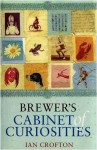 Brewer's Cabinet of Curiosities - Ian Crofton