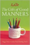 Emily Post's Gift of Good Manners - Peggy Post, Cindy Post Senning