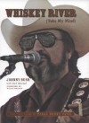 Whiskey River (Take My Mind): The True Story of Texas Honky-Tonk - Johnny Bush, Rick Mitchell, Willie Nelson
